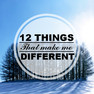 Challenge: 12 Things That Make Me Different